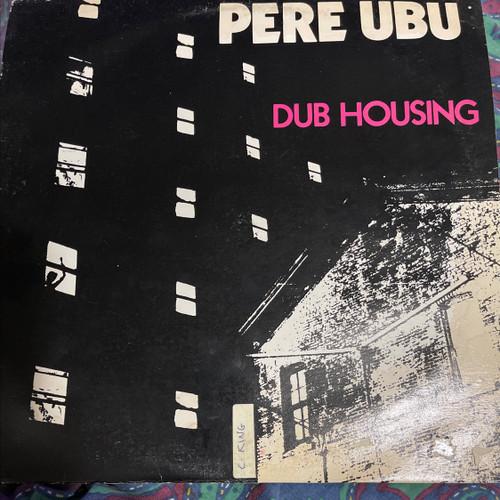 Pere Ubu - Dub Housing ( nice affordable copy VG/ VG)