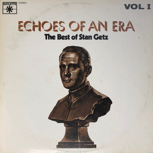 Stan Getz - Echoes of an Era: The Best of Stan Getz Vol 1