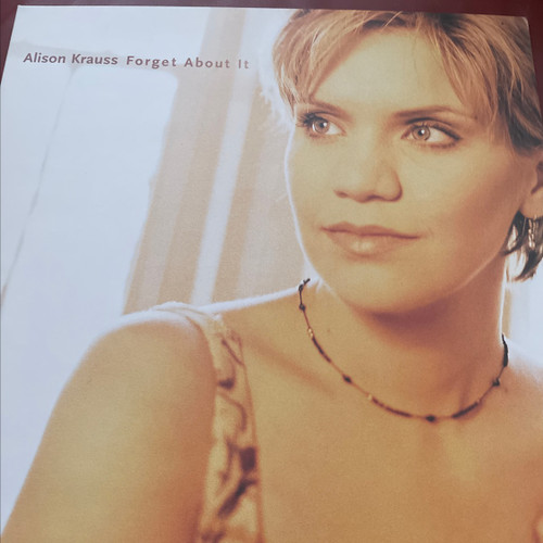 Alison Krauss  - Forget About It (UK 1st )