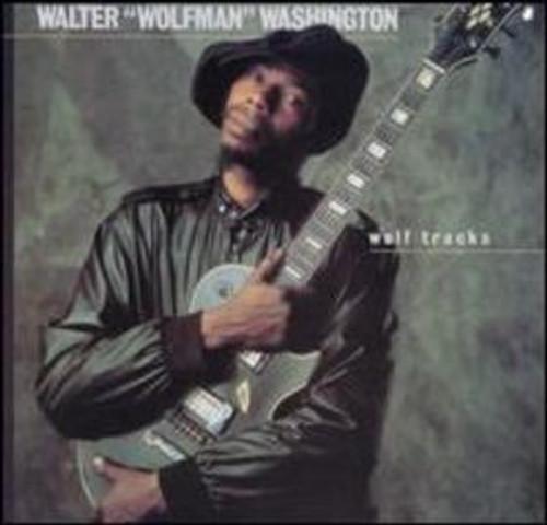 "Walter ""Wolfman"" Washington - Wolf Tracks"