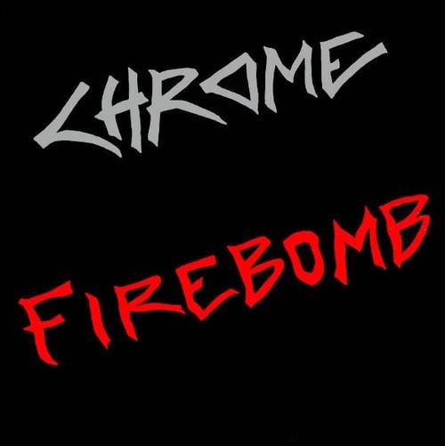 Chrome - Firebomb (1982 USA)