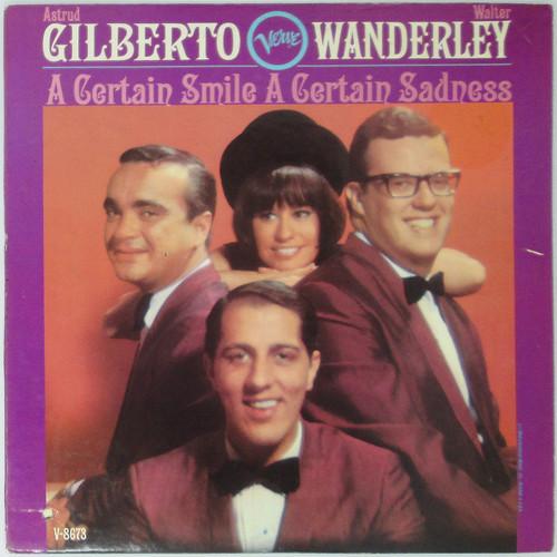 Astrud Gilberto / Walter Wanderley – A Certain Smile A Certain Sadness