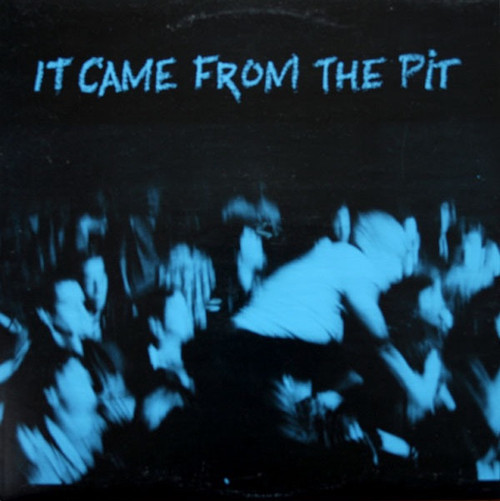 Various - It Came From The Pit