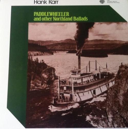 Hank Karr - Paddlewheeler And Other Northland Ballads