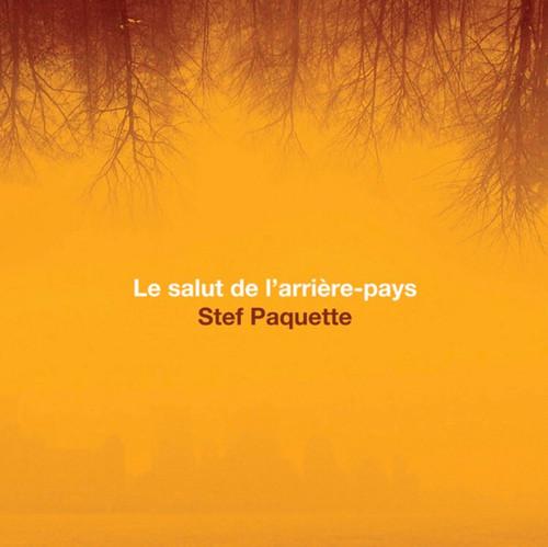 Stef Paquette - Le salut de l'arrière pays