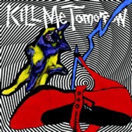 Kill Me Tomorrow - Skin's Getting Weird ( Green translucent vinyl)