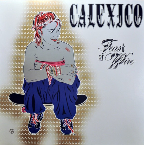 Calexico - Feast Of Wire (Original 2003 is NM - 2 LP)