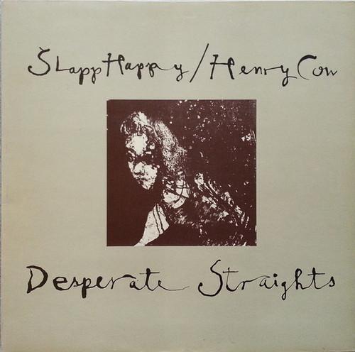Slapp Happy/Henry Cow - Desperate Straights (UK)
