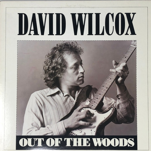 David Wilcox - Out of the Woods (1st Pre-Capitol Pressing on Freedom Records)