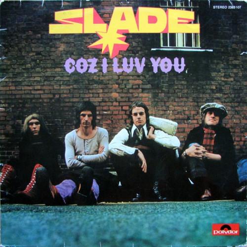 Slade - Coz I Luv You (1972 German Import VG+)