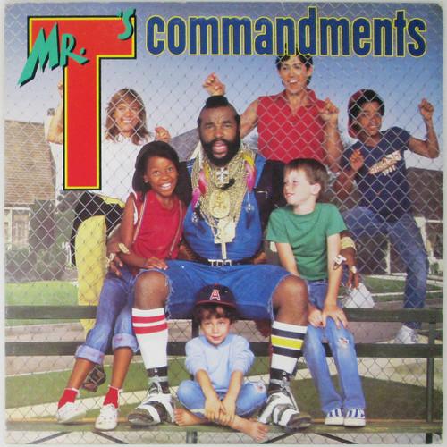 Mr. T – Mr. T's Commandments