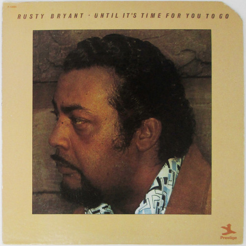 Rusty Bryant – Until It's Time For You To Go