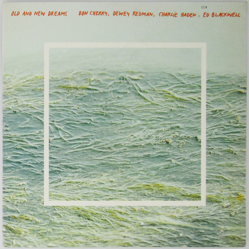 Don Cherry, Dewey Redman, Charlie Haden and Ed Blackwell  -  Old and New Dreams