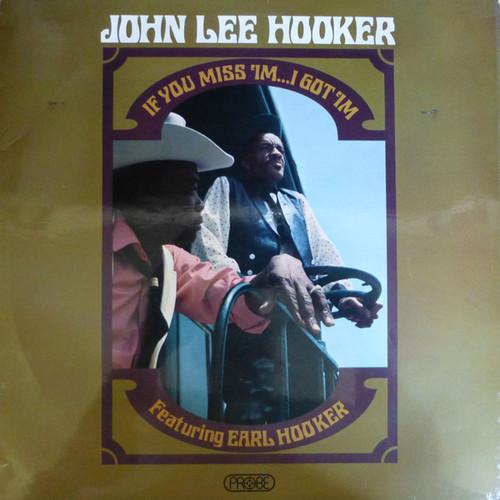 John Lee Hooker featuring Earl Hooker - If You Miss 'Im... I Got 'Im (UK)
