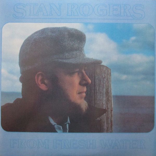 Stan Rogers - From Fresh Water (NM/NM)