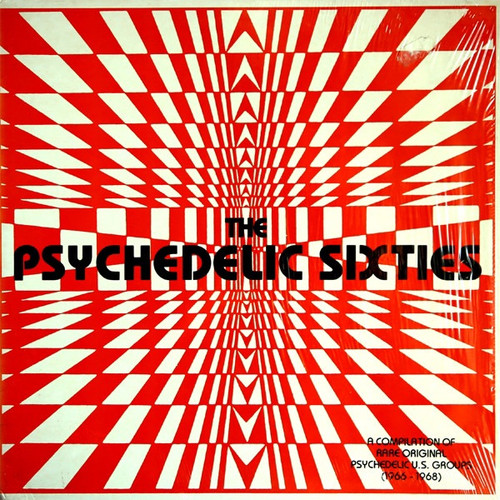 Various - The Psychedelic Sixties: A Compilation Of Rare Original Psychedelic U.S. Groups (1966 - 1968)