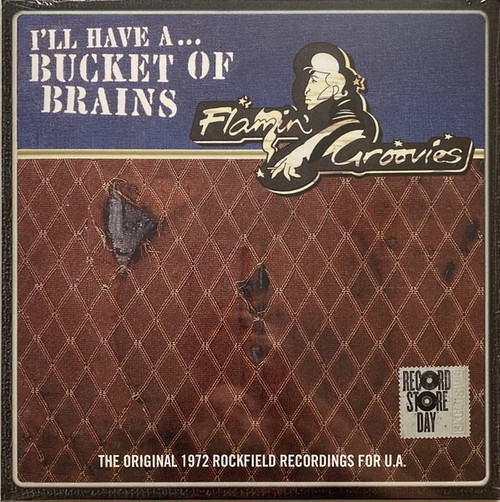 RSD2021 - The Flamin' Groovies - I'll Have A... Bucket Of Brains (The Original 1972 Rockfield Recordings For U.A.)