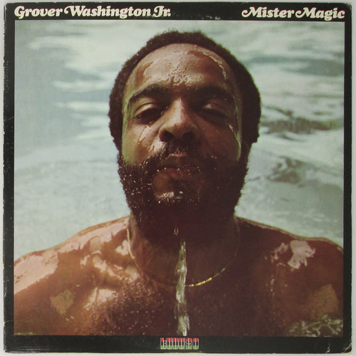 Grover Washington, Jr. – Mister Magic