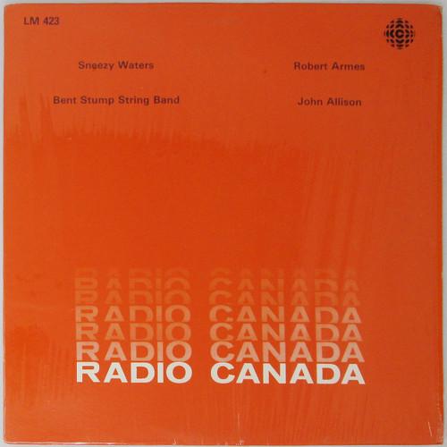 Sneezy Waters / Robert Ames / Ben Stump String Band / John Allison - Radio Canada Compilation