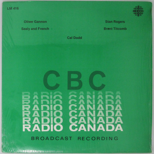Oliver Gannon / Sealy and French / Stan Rogers / Brent Titcomb / Cal Dodd - Radio Canada Compilation