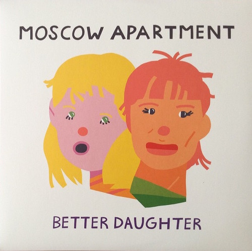 Moscow Apartment - Better Daughter EP (Limited Edition Yellow Vinyl)