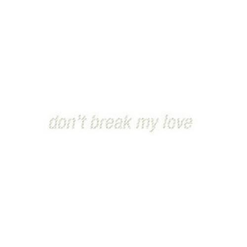 Nicolas Jaar - Don't Break My Love EP