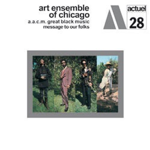 The Art Ensemble Of Chicago - Message To Our Folks (