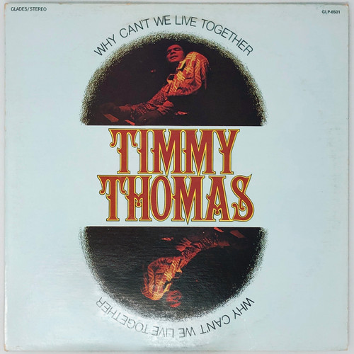 Timmy Thomas – Why Can't We Live Together
