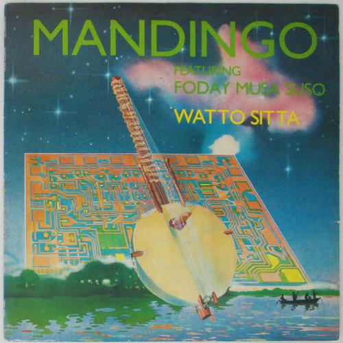 Mandingo Featuring Foday Musa Suso – Watto Sitta