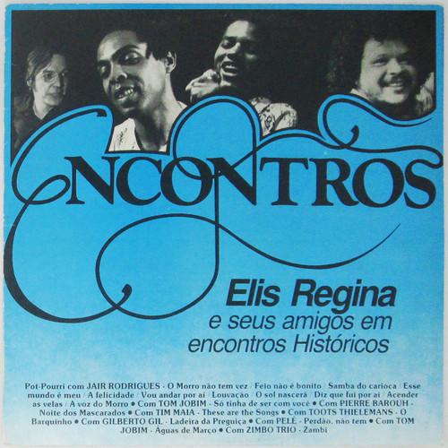 Elis Regina – Encontros: Elis Regina E Seus Amigos Em Encontros Históricos