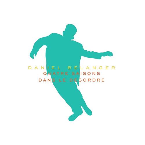Daniel Bélanger - Quatre Saisons Dans Le Désordre (Album d'hivers)
