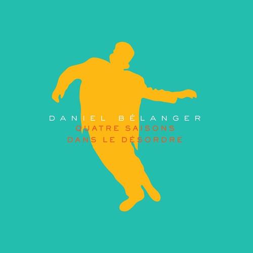 Daniel Bélanger - Quatre Saisons Dans Le Désordre (Album Printemps)