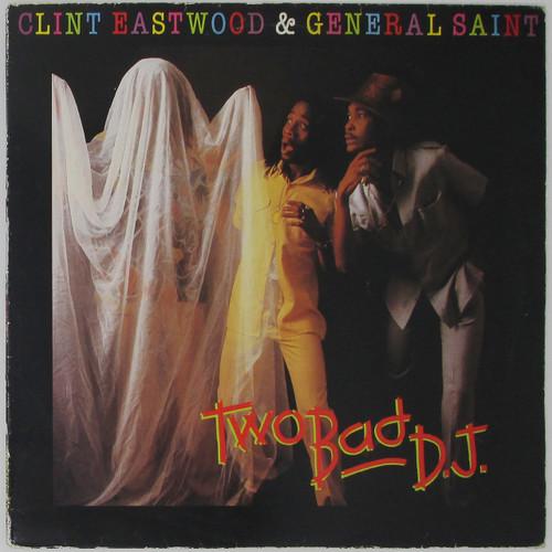 Clint Eastwood & General Saint  – Two Bad D.J.