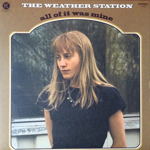The Weather Station - All Of It Was Mine (2011)
