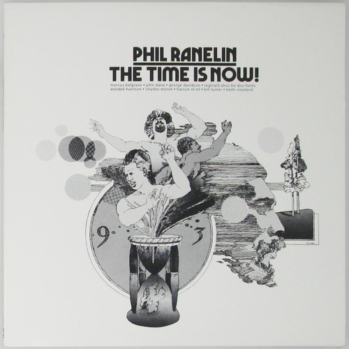 Phil Ranelin – The Time Is Now! (Reissue - see description!)