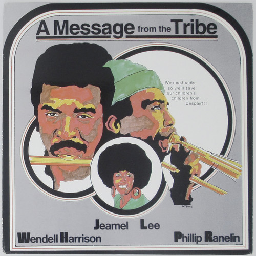 Wendell Harrison & Phillip Ranelin* – A Message From The Tribe (Reissue - see description!)