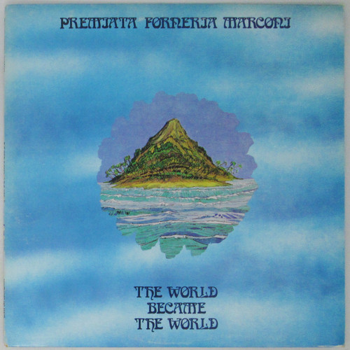 Premiata Forneria Marconi – The World Became The World