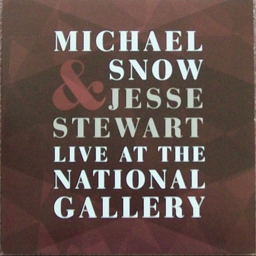Michael Snow / Jesse Stewart - Live at the National Gallery
