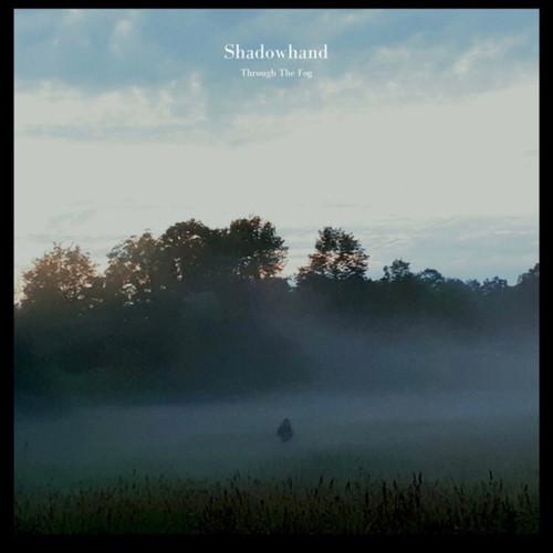 Shadowhand - Through The Fog