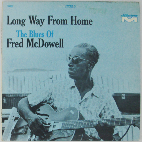 Fred McDowell – Long Way From Home