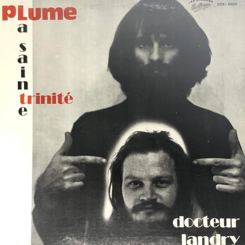 Plume Latraverse - La sainte trinité et docteur Landry