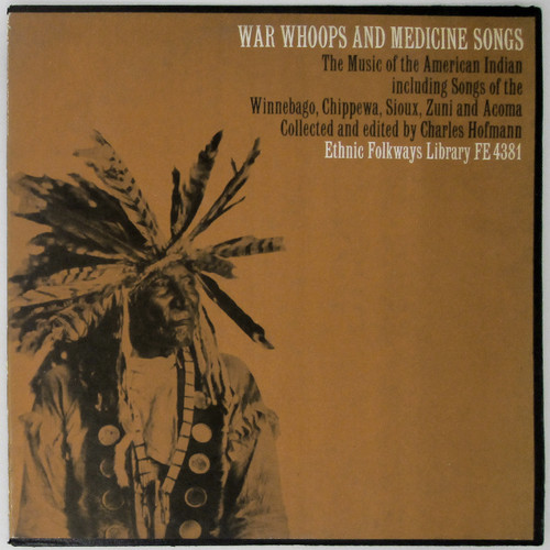 War Whoops And Medicine Songs: The Music Of The American Indian Including Songs Of The Winnebago, Chippewa, Sioux, Zuni And Acoma