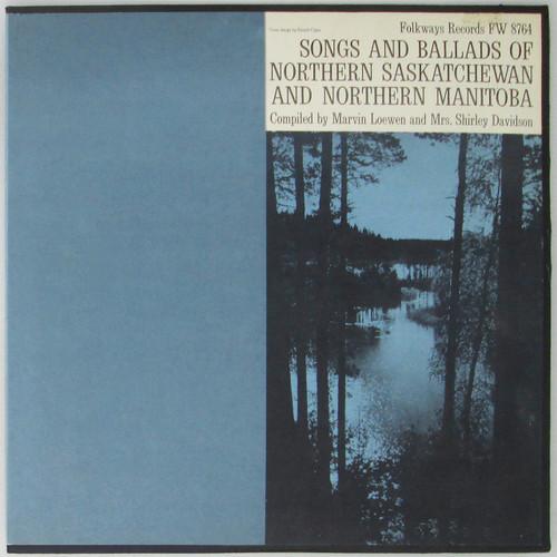Songs And Ballads Of Northern Saskatchewan And Northern Manitoba