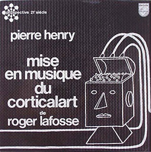 Pierre Henry - Mise En Musique Du Corticalart De Roger Lafosse