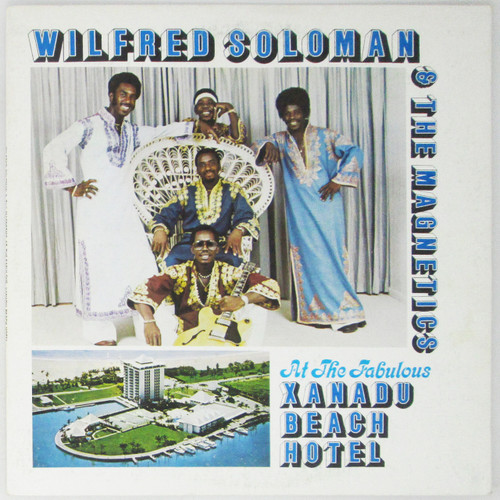 Wilfred Soloman  & The Magnetics  – At The Fabulous Xanadu Beach Hotel