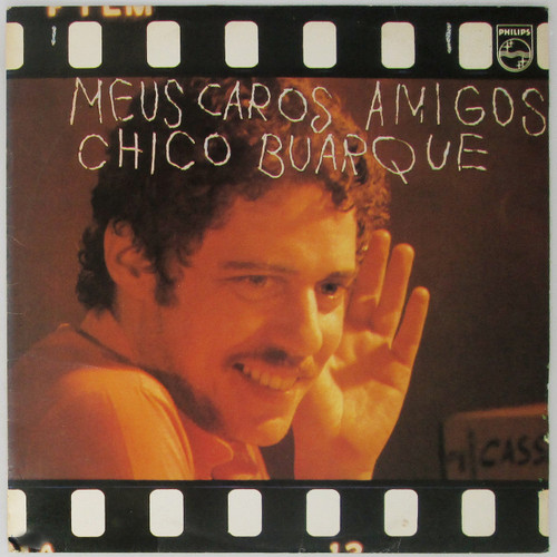 Chico Buarque – Meus Caros Amigos
