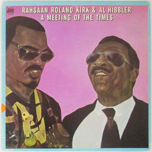 Rahsaan Roland Kirk  & Al Hibbler – A Meeting Of The Times