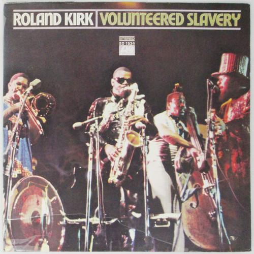 Roland Kirk – Volunteered Slavery