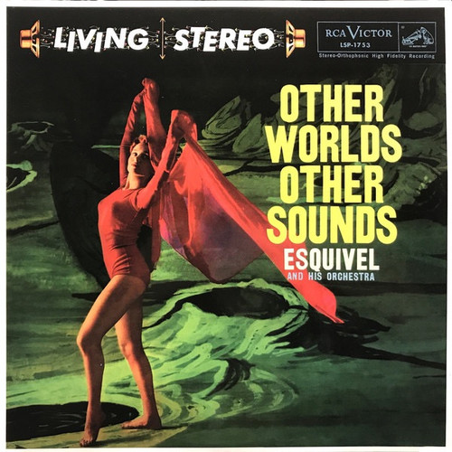 Esquivel And His Orchestra - Other Worlds Other Sounds