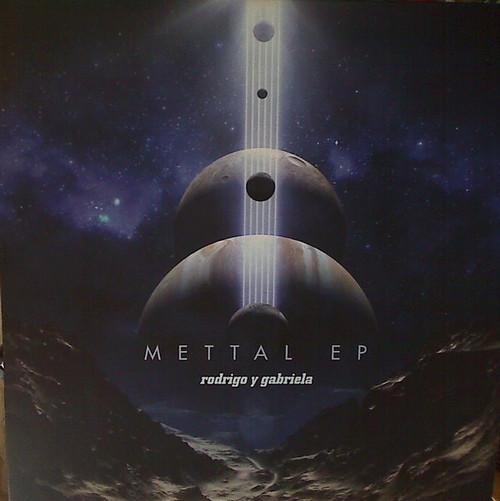 Rodrigo Y Gabriela - Mettal EP